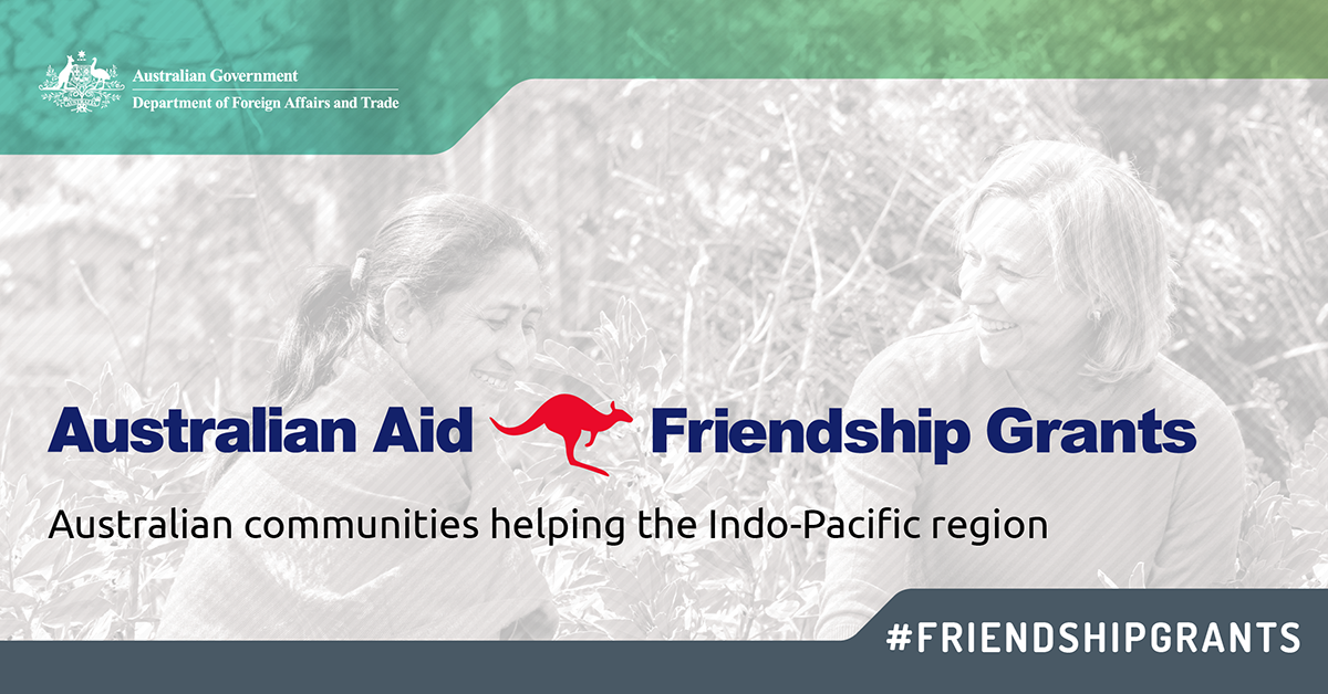 Australian Aid Friendship Grants. Australian communities helping the Indo-Pacific region.