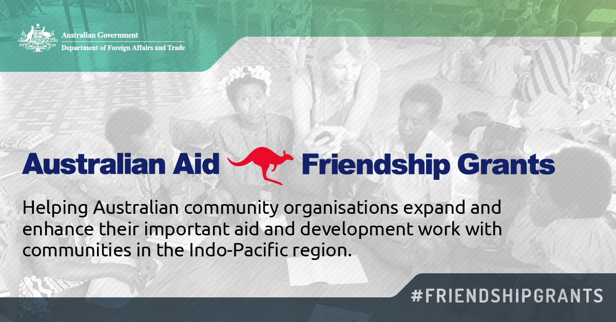 Australian Aid Friendship Grants. Helping Australian community organisations expand and enhance their important aid and development work with communities in the Indo-Pacific Region.